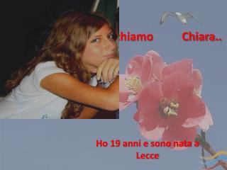 Mi chiamo          Chiara..