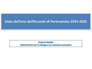 Stato dell'arte dell'Accordo di Partenariato  2014-2020