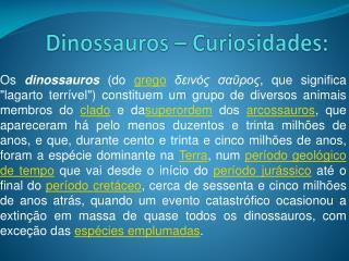 Dinossauros  –  Curiosidades :