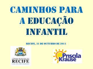 CAMINHOS PARA A  EDUCAÇÃO INFANTIL
