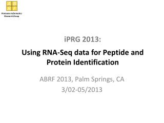 iPRG  2013: Using RNA- Seq  data for Peptide and Protein Identification