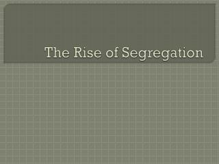 The Rise of Segregation