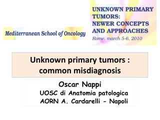Unknown primary tumors  : common  misdiagnosis