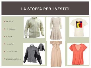 La stoffa per i vestiti