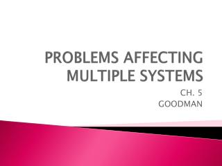 PROBLEMS AFFECTING  MULTIPLE SYSTEMS