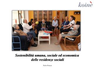 Sostenibilità umana, sociale ed economica  delle residenze sociali Paolo Peruzzi