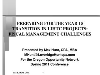 PREPARING FOR THE YEAR 15 TRANSITION IN LIHTC PROJECTS: FISCAL MANAGEMENT CHALLENGES
