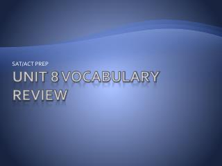 UNIT  8 VOCABULARY REVIEW