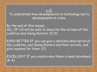 L.O.  To understand how developments in technology led to developments in crime.