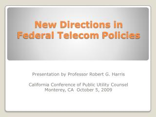 New  Directions  in  Federal Telecom  Policies
