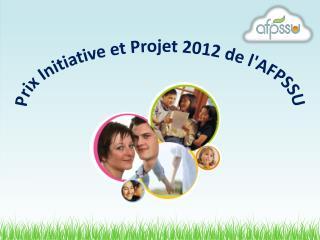 Prix Initiative et Projet 2012 de l'AFPSSU