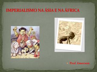 IMPERIALISMO NA ÁSIA E NA ÁFRICA