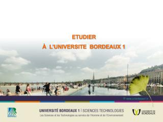 ETUDIER   À  L'UNIVERSITE  BORDEAUX 1