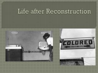 Life after Reconstruction