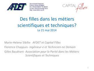 Des filles dans les métiers scientifiques et techniques? Le 21 mai 2014