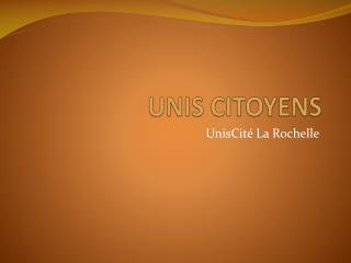 UNIS CITOYENS
