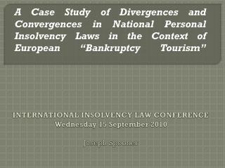 INTERNATIONAL INSOLVENCY LAW CONFERENCE Wednesday 15 September 2010  Joseph Spooner