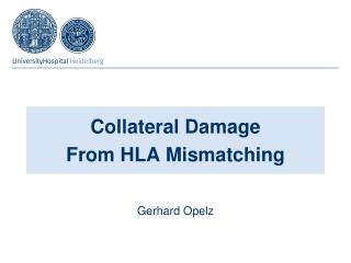 Collateral Damage From  HLA  Mismatching