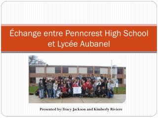 Échange  entre  Penncrest  High School et  Lycée Aubanel