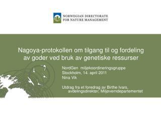 Nagoya-protokollen om tilgang til og fordeling av goder ved bruk av genetiske ressurser