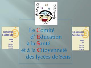 Le  C omit� d� E ducation � la  S ant� et � la  C itoyennet� des lyc�es de Sens