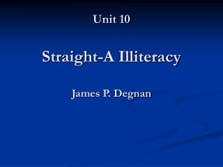 Unit 10 Straight-A Illiteracy
