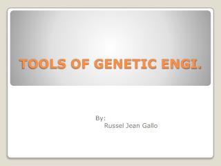 TOOLS OF GENETIC ENGI.