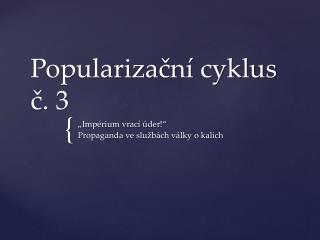 Popularizační cyklus č. 3