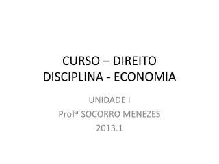 CURSO – DIREITO DISCIPLINA - ECONOMIA