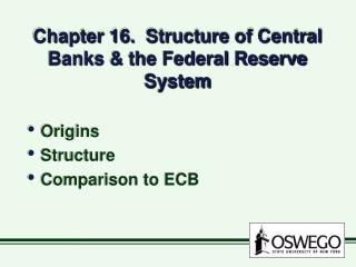 Chapter 16.  Structure of Central Banks  the Federal Reserve System