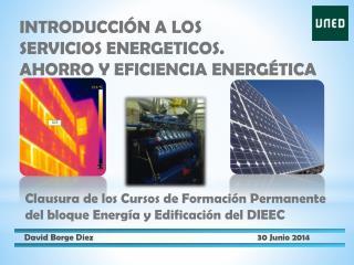 INTRODUCCIÓN A LOS SERVICIOS ENERGETICOS. AHORRO Y EFICIENCIA ENERGÉTICA