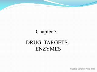 DRUG  TARGETS:  ENZYMES