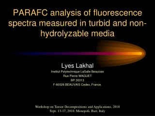 PARAFC analysis of fluorescence spectra measured in turbid and non- hydrolyzable media