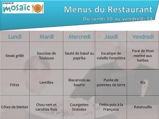 Menus du Restaurant Du  lundi  10  au  vendredi 14