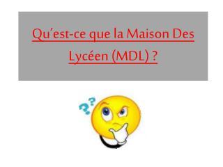 Qu'est-ce que la Maison Des Lycéen (MDL) ?