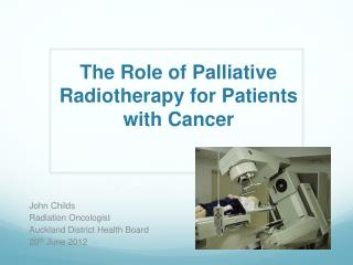 The Role of Palliative Radiotherapy for Patients with Cancer