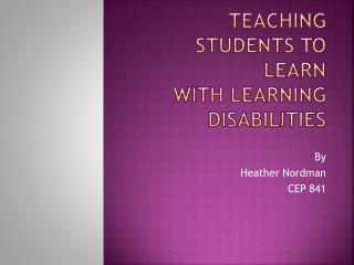 Teaching Students to Learn With Learning Disabilities