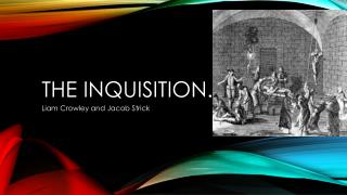The inquisition.