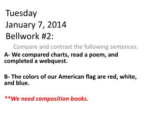 Tuesday January 7, 2014 Bellwork  #2: