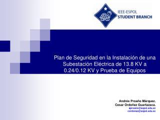 Andrés Proaño Márquez. Cesar Ordoñez Guartazaca. aproano@espol.edu.ec cordonez@espol.edu.ec