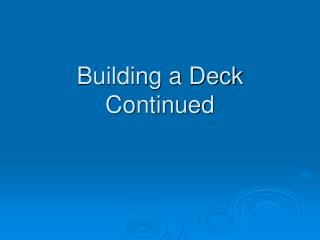Building a Deck Continued