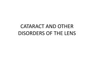CATARACT AND OTHER DISORDERS OF THE LENS