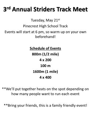 3 rd  Annual Striders Track Meet