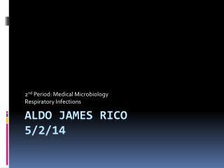 Aldo James Rico 5/2/14
