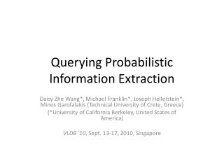 Querying Probabilistic Information Extraction