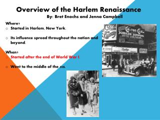 Overview of the Harlem Renaissance By: Bret Enochs and Jenna Campbell