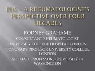 EDS – A RHEUMATOLOGIST'S PERSPECTIVE OVER FOUR DECADES