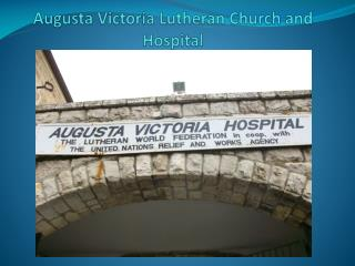 Augusta Victoria Lutheran Church and Hospital