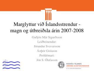 Marglyttur vi�  �slandsstrendur  -  magn og �tbrei�sla �rin 2007-2008