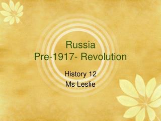 Russia Pre-1917- Revolution